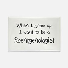 When I grow up I want to be a Roentgenologist Rect