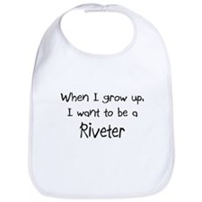 When I grow up I want to be a Riveter Bib