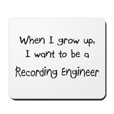 When I grow up I want to be a Recording Engineer M
