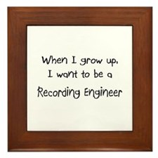 When I grow up I want to be a Recording Engineer F
