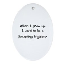 When I grow up I want to be a Recording Engineer O