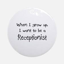 When I grow up I want to be a Receptionist Ornamen
