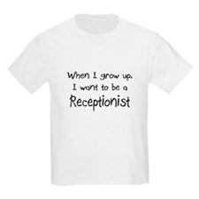 When I grow up I want to be a Receptionist T-Shirt