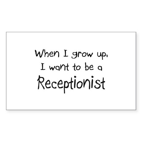 When I grow up I want to be a Receptionist Sticker