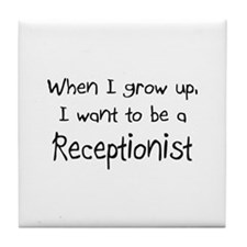 When I grow up I want to be a Receptionist Tile Co