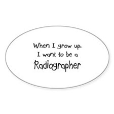 When I grow up I want to be a Radiographer Decal