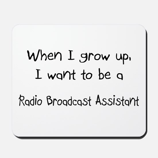 When I grow up I want to be a Radio Broadcast Assi