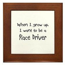 When I grow up I want to be a Race Driver Framed T