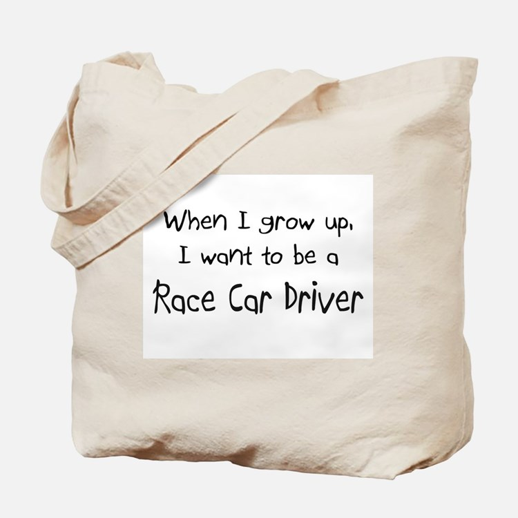When I grow up I want to be a Race Car Driver Tote