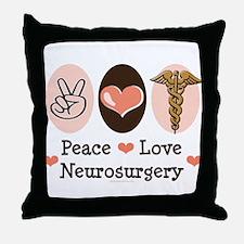 Peace Love Neurosurgery Throw Pillow