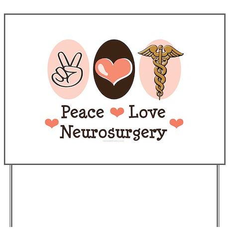 Peace Love Neurosurgery Yard Sign