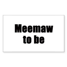 Meemaw to be Rectangle Decal