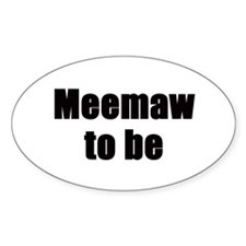 Meemaw to be Oval Decal