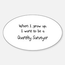 When I grow up I want to be a Quantity Surveyor St