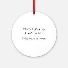 When I grow up I want to be a Quality Assurance Ma