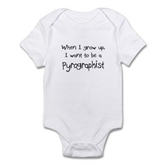 When I grow up I want to be a Pyrographist Infant