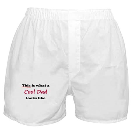 THIS IS WHAT A COOL DAD LOOKS Boxer Shorts