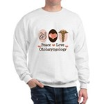 Peace Love Otolaryngology ENT Sweatshirt