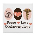 Peace Love Otolaryngology ENT Tile Coaster