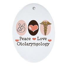 Peace Love Otolaryngology ENT Oval Ornament