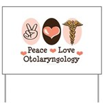 Peace Love Otolaryngology ENT Yard Sign