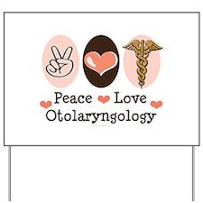 Peace Love Otolaryngology ENT Yard Sign