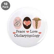 "Peace Love Otolaryngology ENT 3.5"" Button (10 pack"