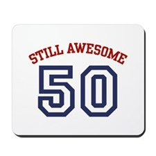 Still Awesome 50 Mousepad