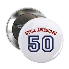 """Still Awesome 50 2.25"""" Button"""