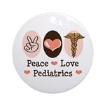 Peace Love Pediatrics Ornament (Round)