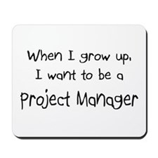 When I grow up I want to be a Project Manager Mous