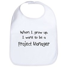 When I grow up I want to be a Project Manager Bib