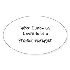 When I grow up I want to be a Project Manager Stic