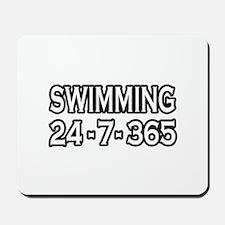 """Swimming 24-7-365"" Mousepad"