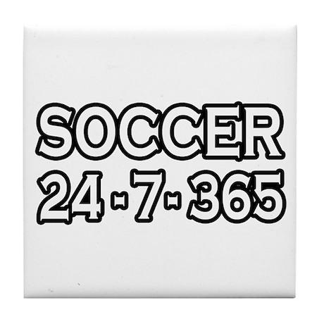 """""""Soccer 24-7-365"""" Tile Coaster"""