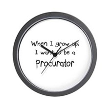 When I grow up I want to be a Procurator Wall Cloc