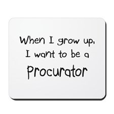 When I grow up I want to be a Procurator Mousepad