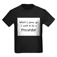 When I grow up I want to be a Procurator Kids Dark