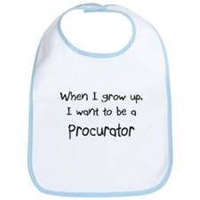 When I grow up I want to be a Procurator Bib