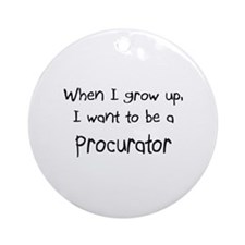 When I grow up I want to be a Procurator Ornament