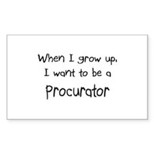 When I grow up I want to be a Procurator Sticker (