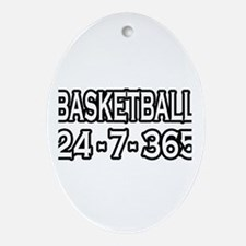 """Basketball 24-7-365"" Oval Ornament"