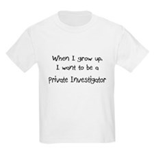 When I grow up I want to be a Private Investigator