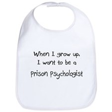 When I grow up I want to be a Prison Psychologist