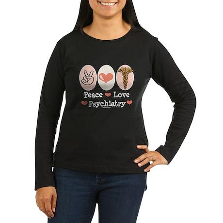 Peace Love Psychiatry Women's Long Sleeve Dark T-S