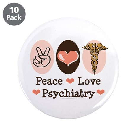 """Peace Love Psychiatry 3.5"""" Button (10 pack)"""
