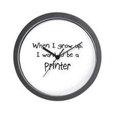 When I grow up I want to be a Printer Wall Clock