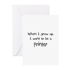 When I grow up I want to be a Printer Greeting Car