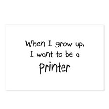 When I grow up I want to be a Printer Postcards (P