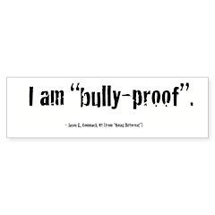 I'm Bully-Proof Bumper Bumper Sticker